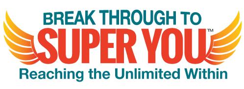 Break Through to Super You